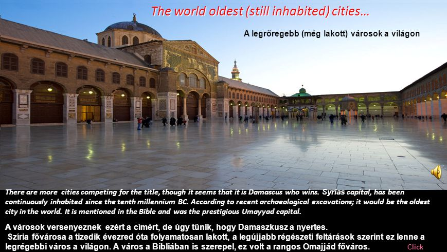 There are more cities competing for the title, though it seems that it is Damascus who wins.