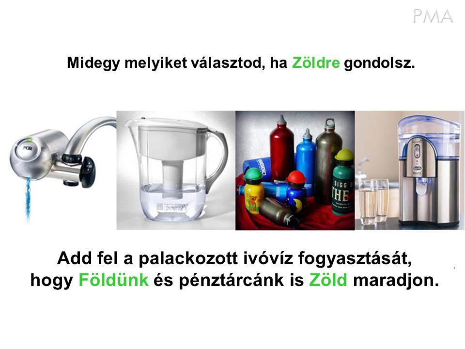 Add fel a palackozott ivóvíz fogyasztását, hogy Földünk és pénztárcánk is Zöld maradjon. Midegy melyiket választod, ha Zöldre gondolsz.