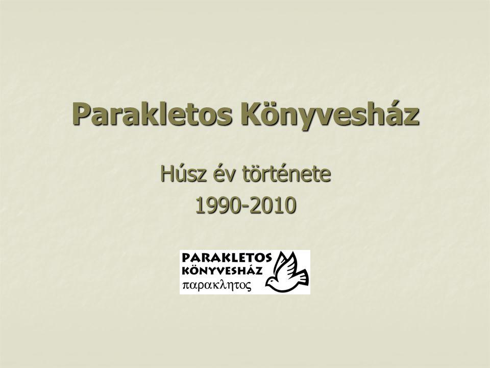 Parakletos Könyvesház Húsz év története 1990-2010