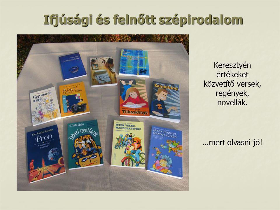 Ifjúsági és felnőtt szépirodalom Keresztyén értékeket közvetítő versek, regények, novellák.
