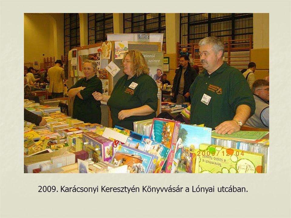 2009. Karácsonyi Keresztyén Könyvvásár a Lónyai utcában.