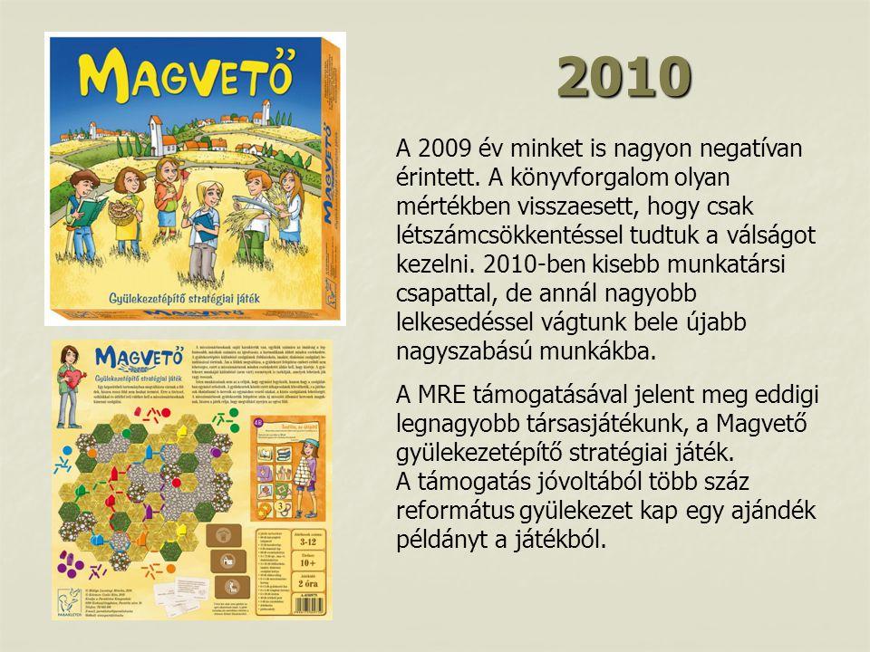 2010 A 2009 év minket is nagyon negatívan érintett.