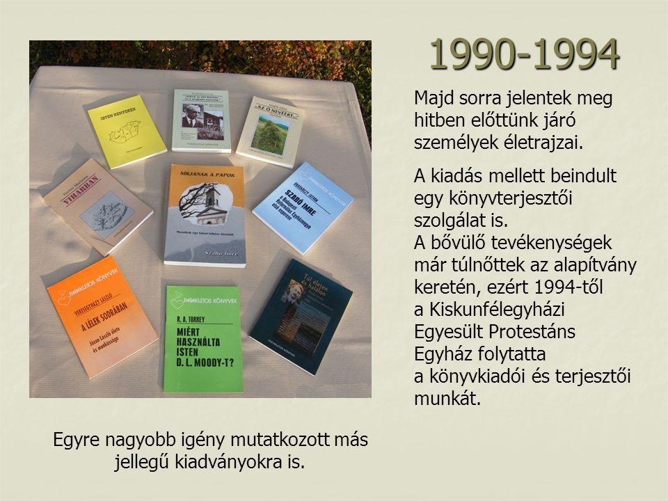1990-1994 Majd sorra jelentek meg hitben előttünk járó személyek életrajzai.