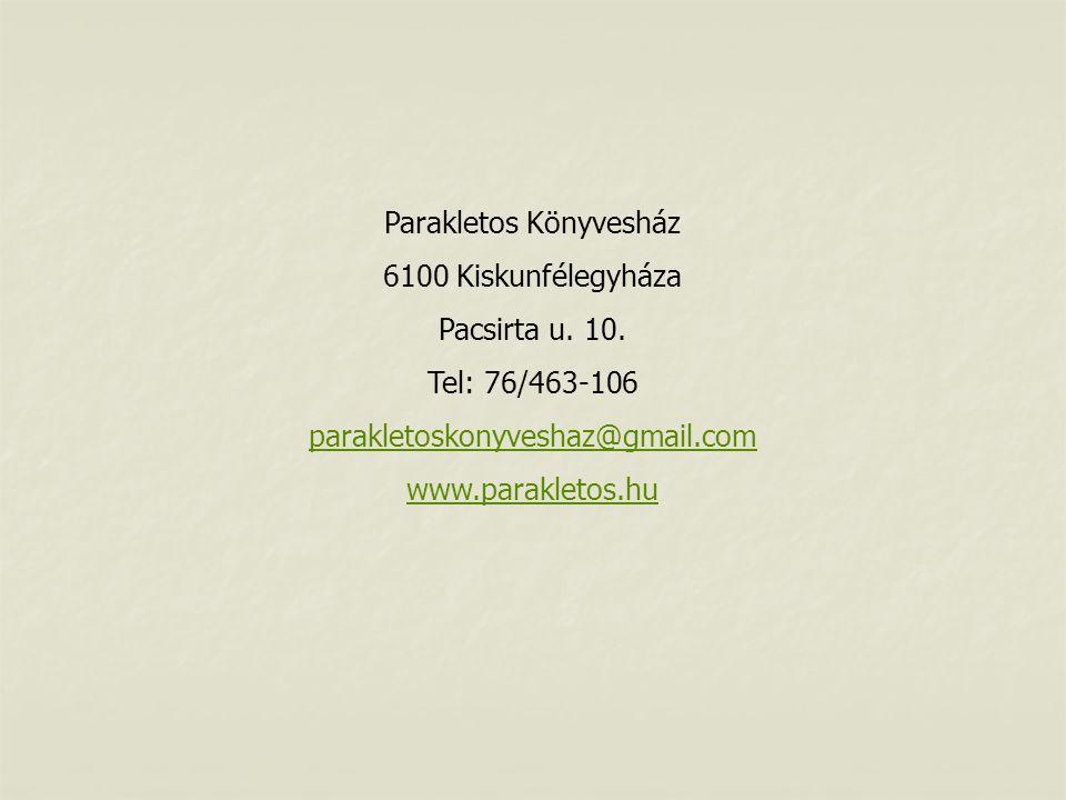 Parakletos Könyvesház 6100 Kiskunfélegyháza Pacsirta u.