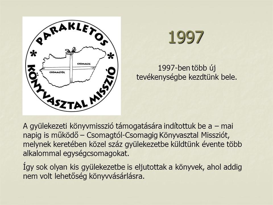 1997 1997-ben több új tevékenységbe kezdtünk bele.