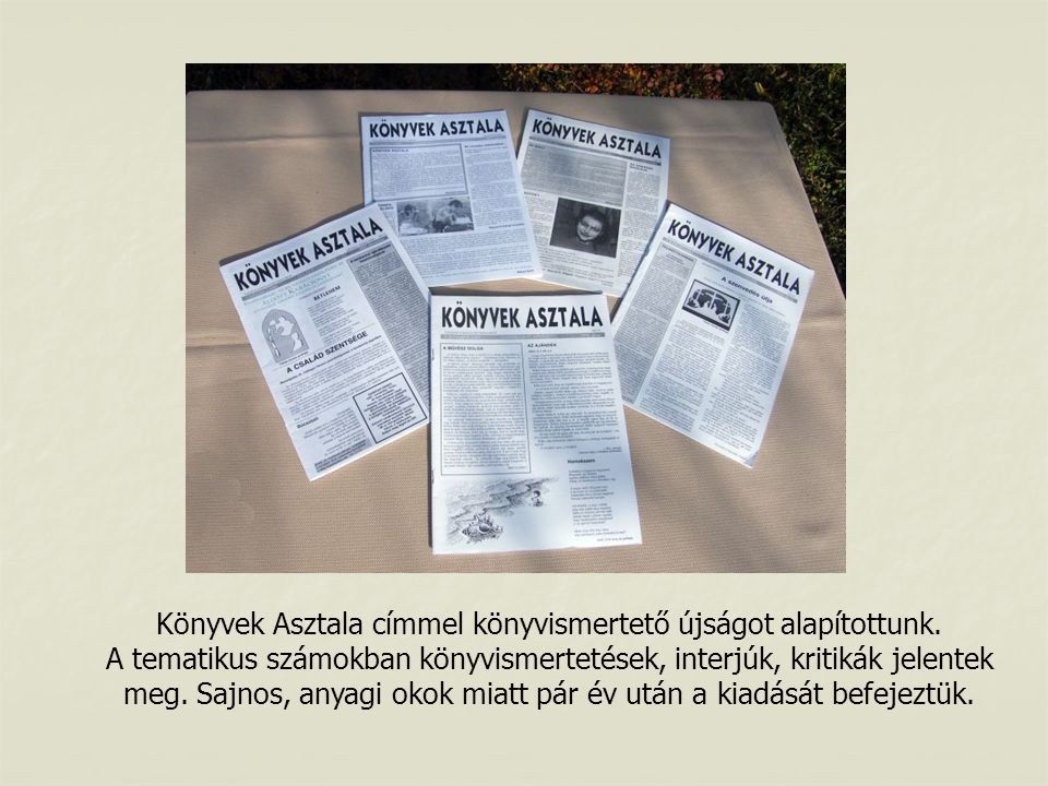 Könyvek Asztala címmel könyvismertető újságot alapítottunk.