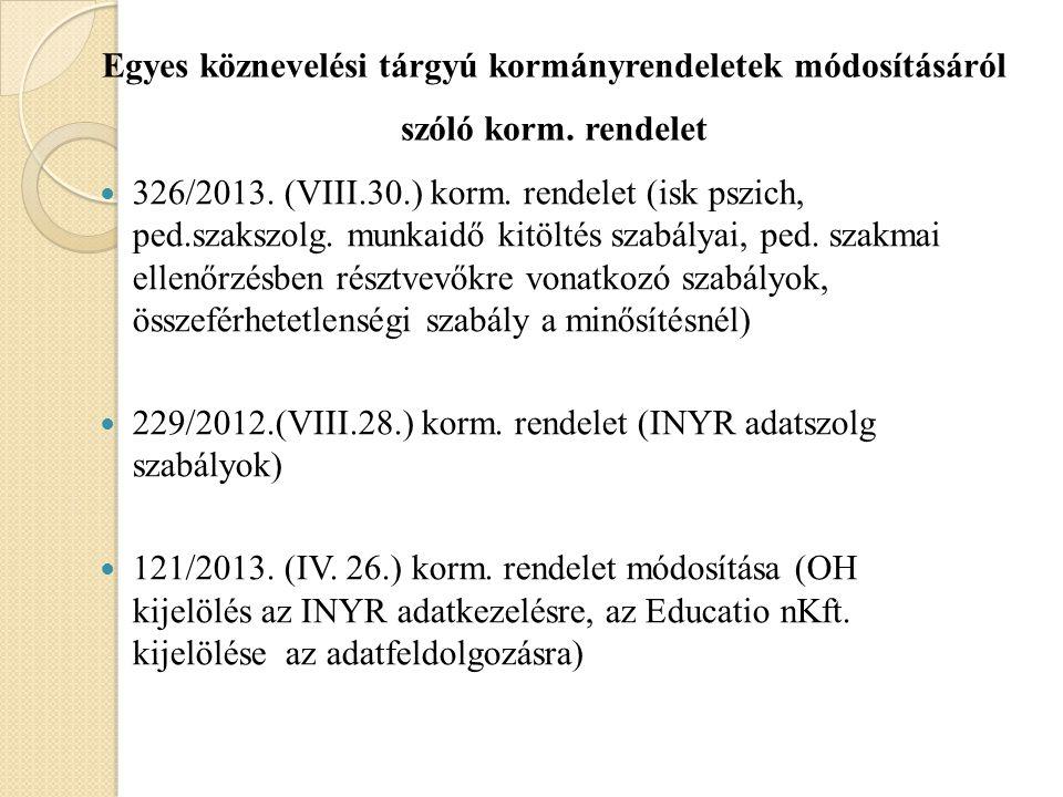 Egyes köznevelési tárgyú kormányrendeletek módosításáról szóló korm. rendelet 326/2013. (VIII.30.) korm. rendelet (isk pszich, ped.szakszolg. munkaidő