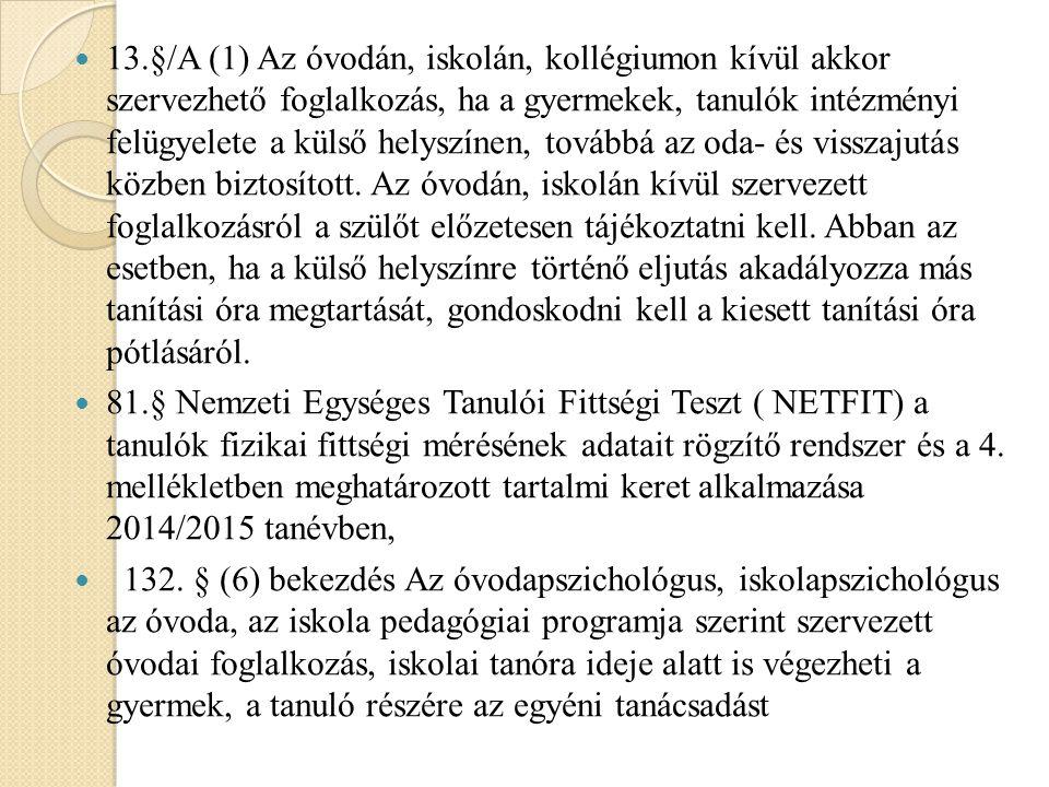 81.§ Nemzeti Egységes Tanulói Fittségi Teszt ( NETFIT) a tanulók fizikai fittségi mérésének adatait rögzítő rendszer és a 4. mellékletben meghatározot