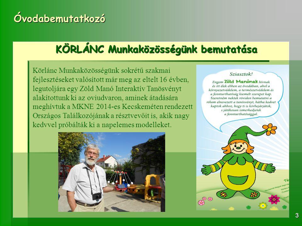 "Óvodabemutatkozó 14 corvinaifjusagovi@gmail.com korlancmunkakoz@freemail.hu www.ifjusagovoda.hu ""Amit hallok, azt elfelejtem, amit látok, arra emlékszem, amit csinálok, azt tudom is. E-mail: Web:"