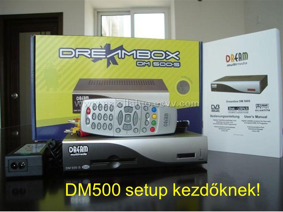 DM500 setup kezdőknek!