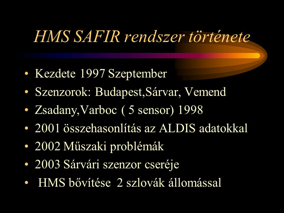 The SAFIR lightning detection system (System d'Alerte Foudre par Interferometrie Radioelectrique) used in Hungary The system was produced for civil ap