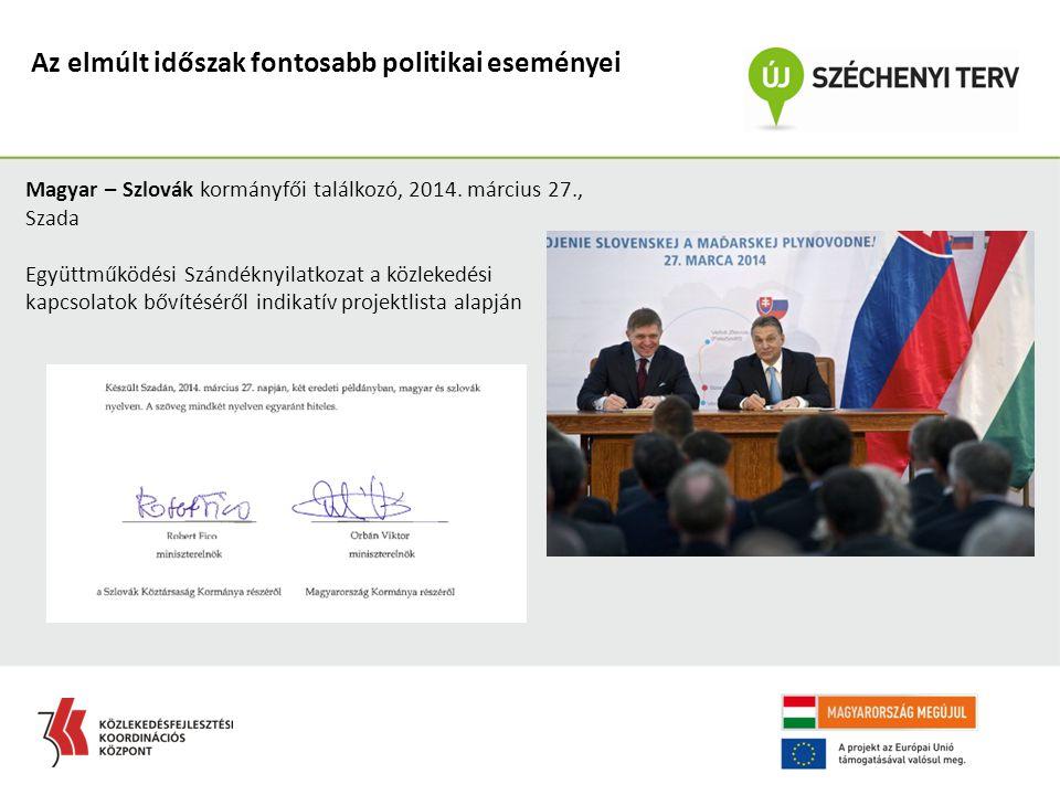 Az elmúlt időszak fontosabb politikai eseményei Magyar – Szlovák kormányfői találkozó, 2014. március 27., Szada Együttműködési Szándéknyilatkozat a kö