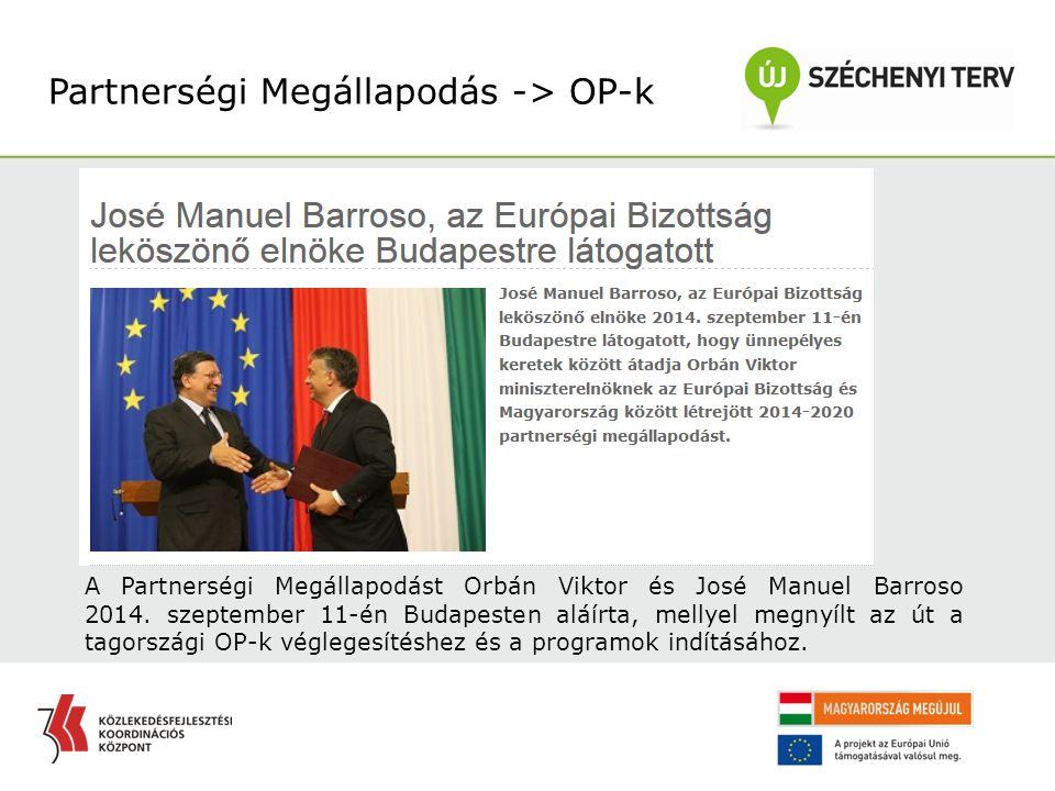 A Partnerségi Megállapodást Orbán Viktor és José Manuel Barroso 2014. szeptember 11-én Budapesten aláírta, mellyel megnyílt az út a tagországi OP-k vé