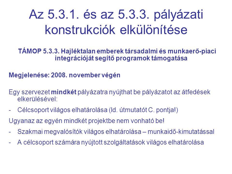 Az 5.3.1.és az 5.3.3. pályázati konstrukciók elkülönítése TÁMOP 5.3.3.