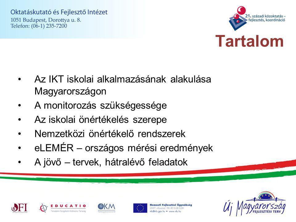 Tartalom Az IKT iskolai alkalmazásának alakulása Magyarországon A monitorozás szükségessége Az iskolai önértékelés szerepe Nemzetközi önértékelő rendszerek eLEMÉR – országos mérési eredmények A jövő – tervek, hátralévő feladatok