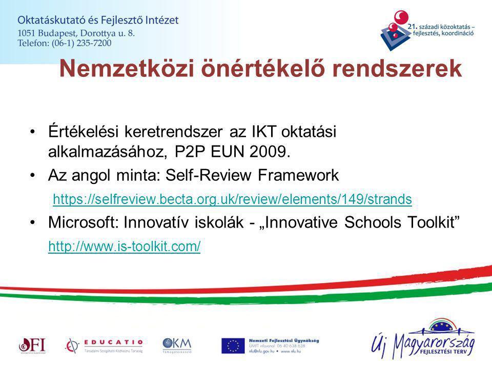 Nemzetközi önértékelő rendszerek Értékelési keretrendszer az IKT oktatási alkalmazásához, P2P EUN 2009.