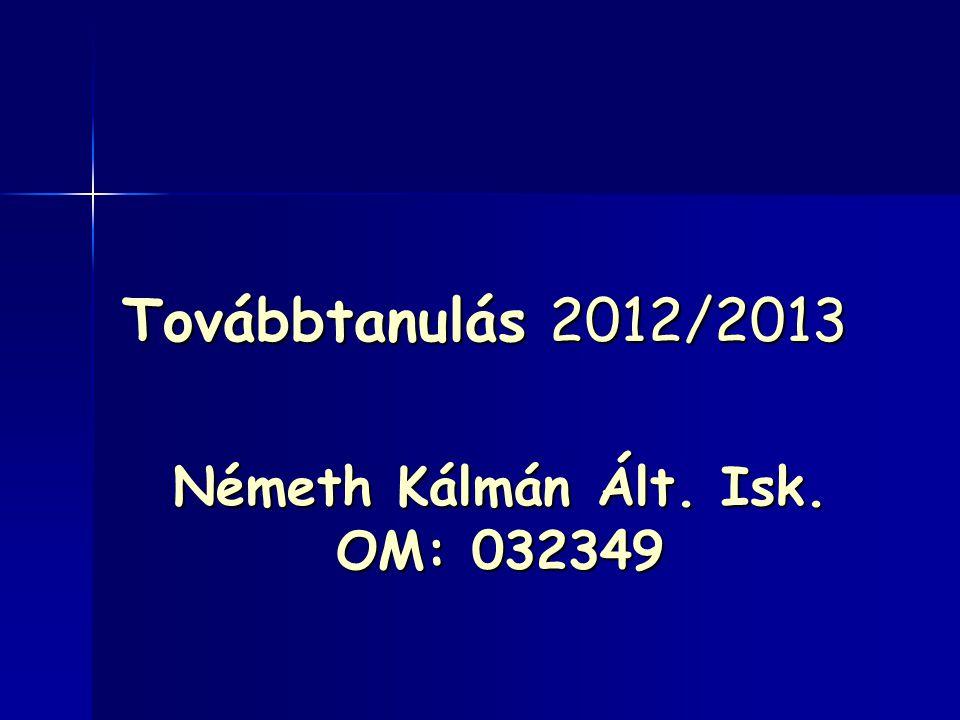 Továbbtanulás 2012/2013 Németh Kálmán Ált. Isk. OM: 032349