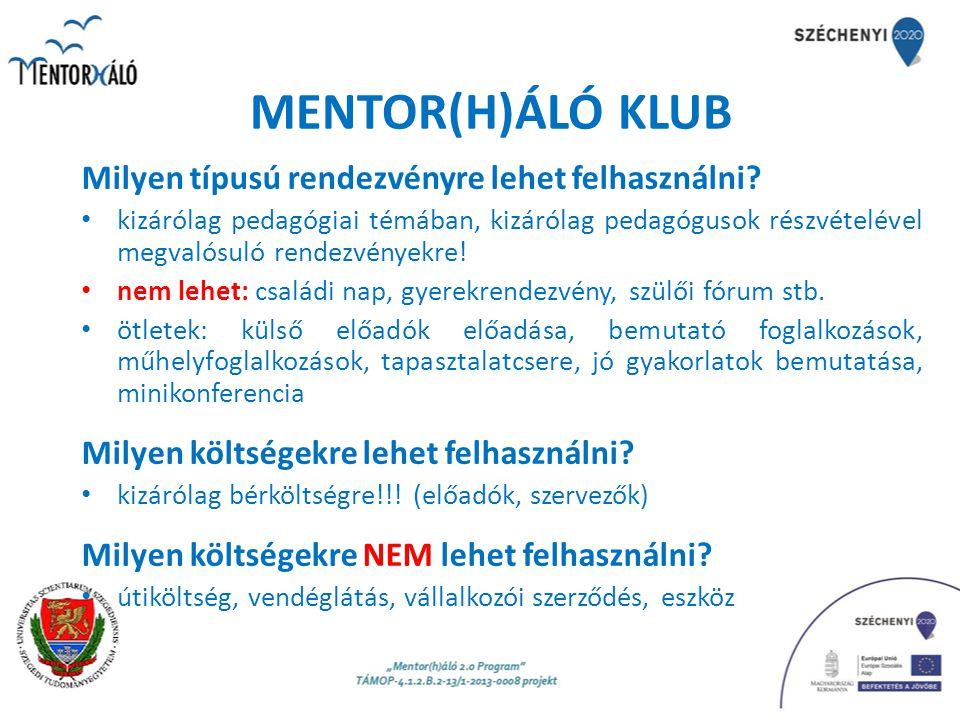 MENTOR(H)ÁLÓ KLUB Milyen típusú rendezvényre lehet felhasználni? kizárólag pedagógiai témában, kizárólag pedagógusok részvételével megvalósuló rendezv