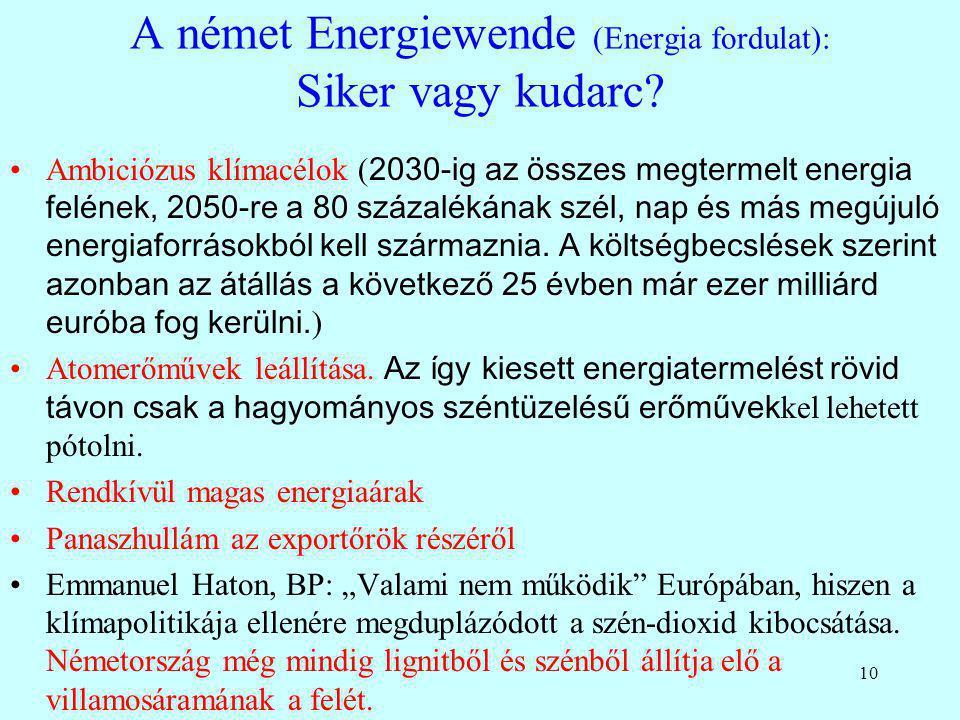 10 A német Energiewende (Energia fordulat): Siker vagy kudarc? Ambiciózus klímacélok ( 2030-ig az összes megtermelt energia felének, 2050-re a 80 száz