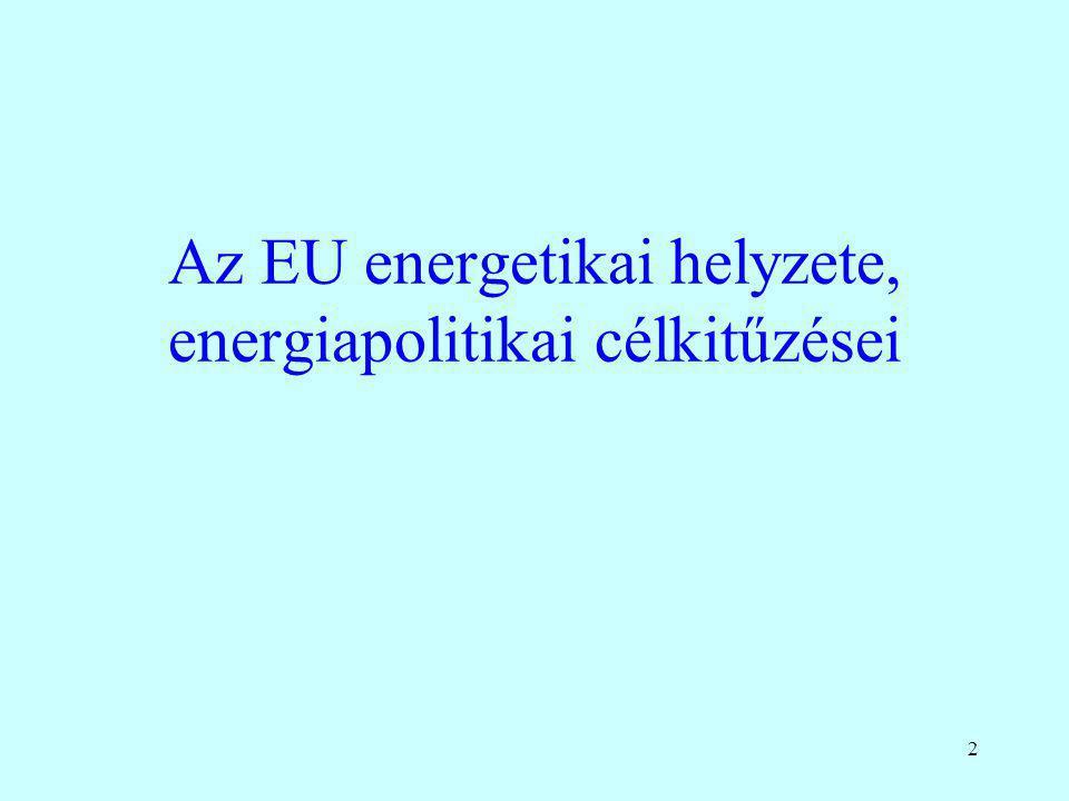 2 Az EU energetikai helyzete, energiapolitikai célkitűzései