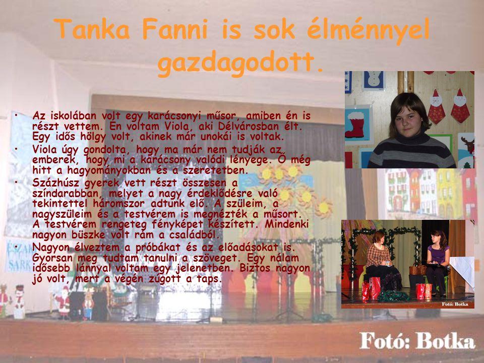 Tanka Fanni is sok élménnyel gazdagodott.