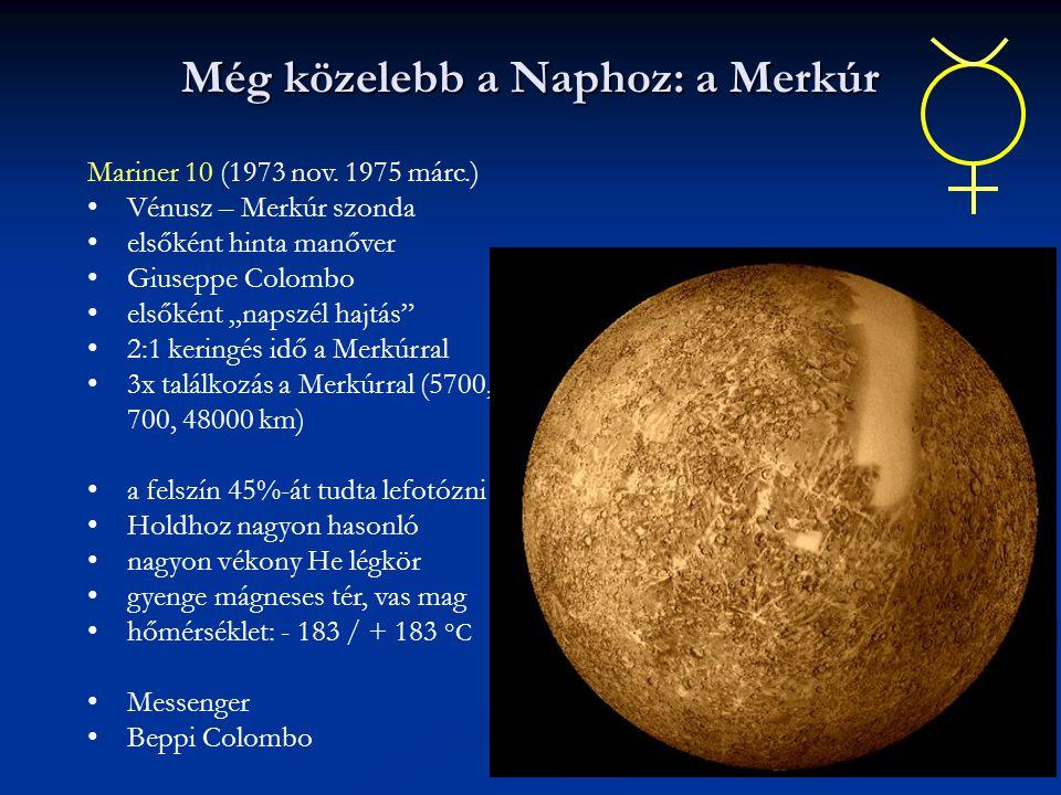 """Még közelebb a Naphoz: a Merkúr Mariner 10 (1973 nov. 1975 márc.) Vénusz – Merkúr szonda elsőként hinta manőver Giuseppe Colombo elsőként """"napszél haj"""