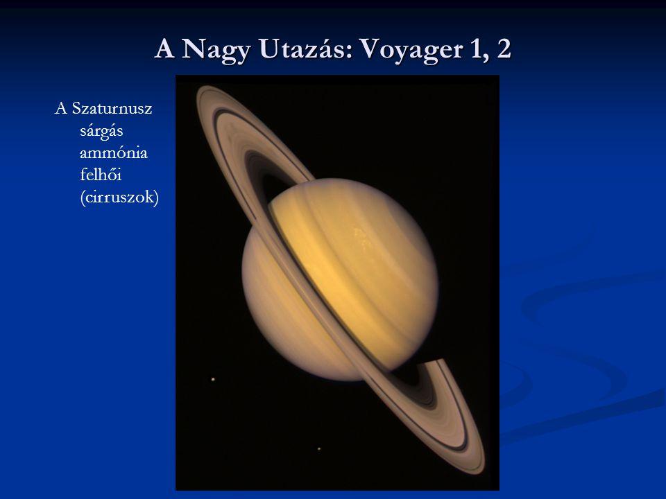 A Nagy Utazás: Voyager 1, 2 A Szaturnusz sárgás ammónia felhői (cirruszok)