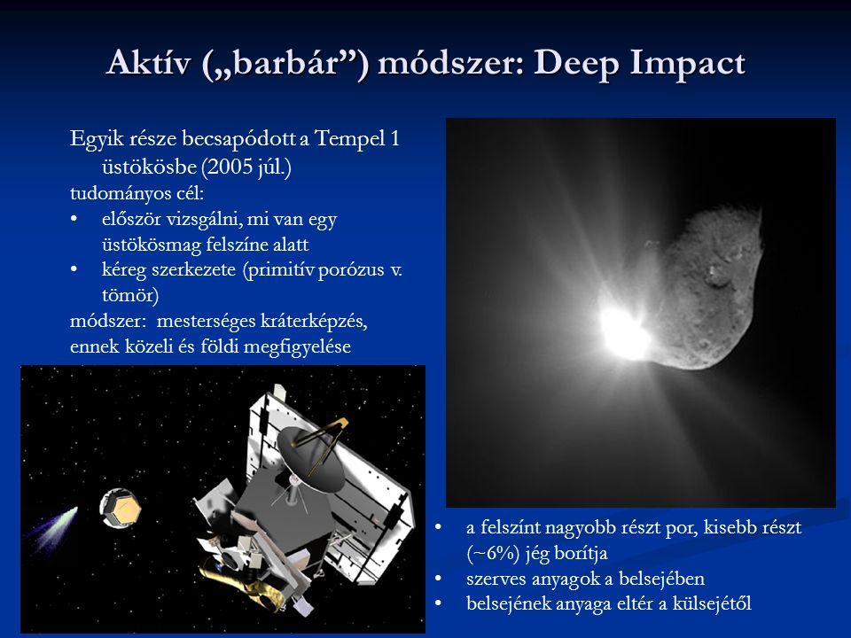 """Aktív (""""barbár"""") módszer: Deep Impact Egyik része becsapódott a Tempel 1 üstökösbe (2005 júl.) tudományos cél: először vizsgálni, mi van egy üstökösma"""