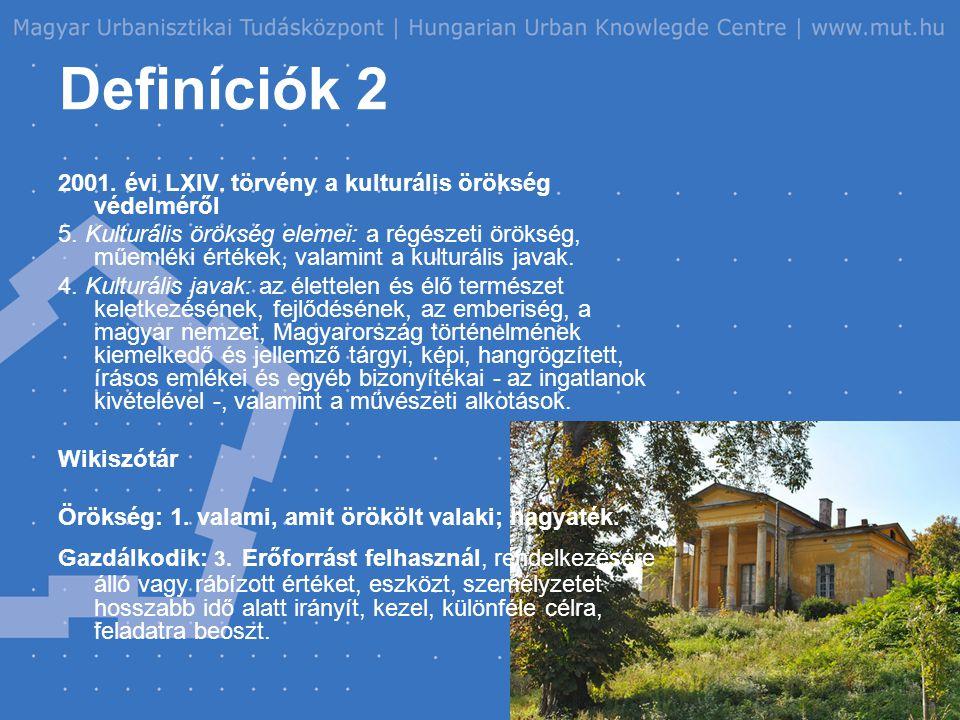 Definíciók 2 2001. évi LXIV. törvény a kulturális örökség védelméről 5.