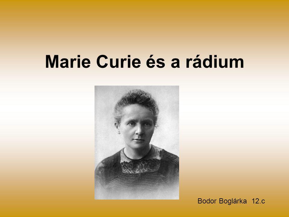 Marie Curie és a rádium Bodor Boglárka 12.c