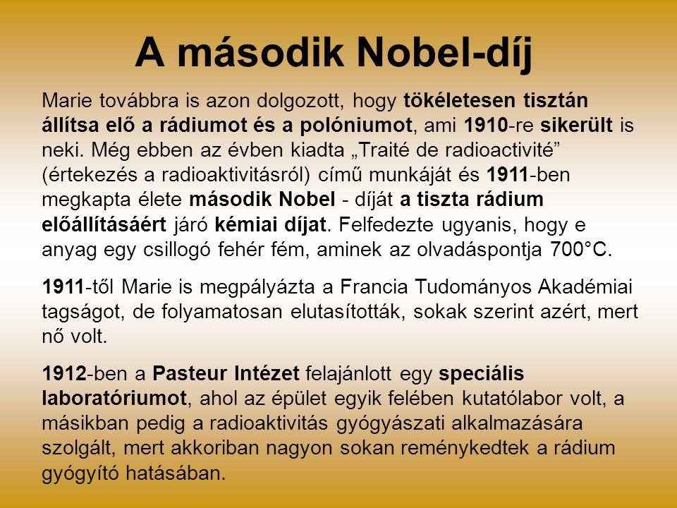 A második Nobel-díj Marie továbbra is azon dolgozott, hogy tökéletesen tisztán állítsa elő a rádiumot és a polóniumot, ami 1910-re sikerült is neki. M