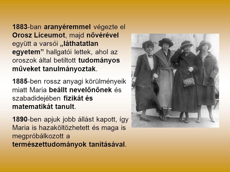 """1883-ban aranyéremmel végezte el Orosz Líceumot, majd nővérével együtt a varsói """"láthatatlan egyetem"""" hallgatói lettek, ahol az oroszok által betiltot"""