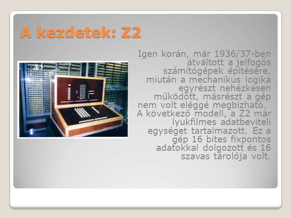 A kezdetek: Z2 Igen korán, már 1936/37-ben átváltott a jelfogós számítógépek építésére, miután a mechanikus logika egyrészt nehézkesen működött, másrészt a gép nem volt eléggé megbízható.
