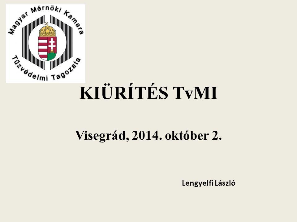 KIÜRÍTÉS TvMI Visegrád, 2014. október 2. Lengyelfi László