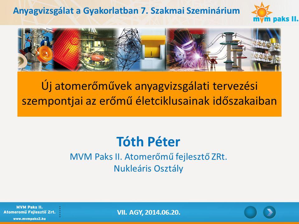 Anyagvizsgálat a Gyakorlatban 7. Szakmai Szeminárium Tóth Péter MVM Paks II.