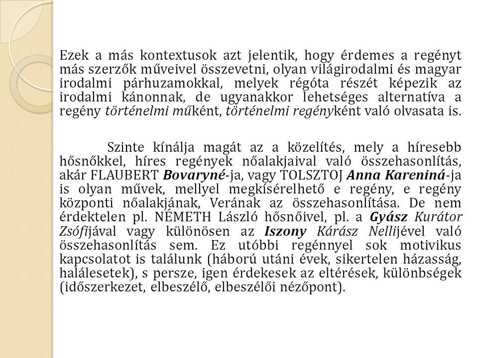 Egy szintén érdekes és fontos párhuzamra TAKÁCS Ferenc recenziója hívta fel a figyelmet (Antilányregény, MOZGÓ VILÁG, XXXIX.