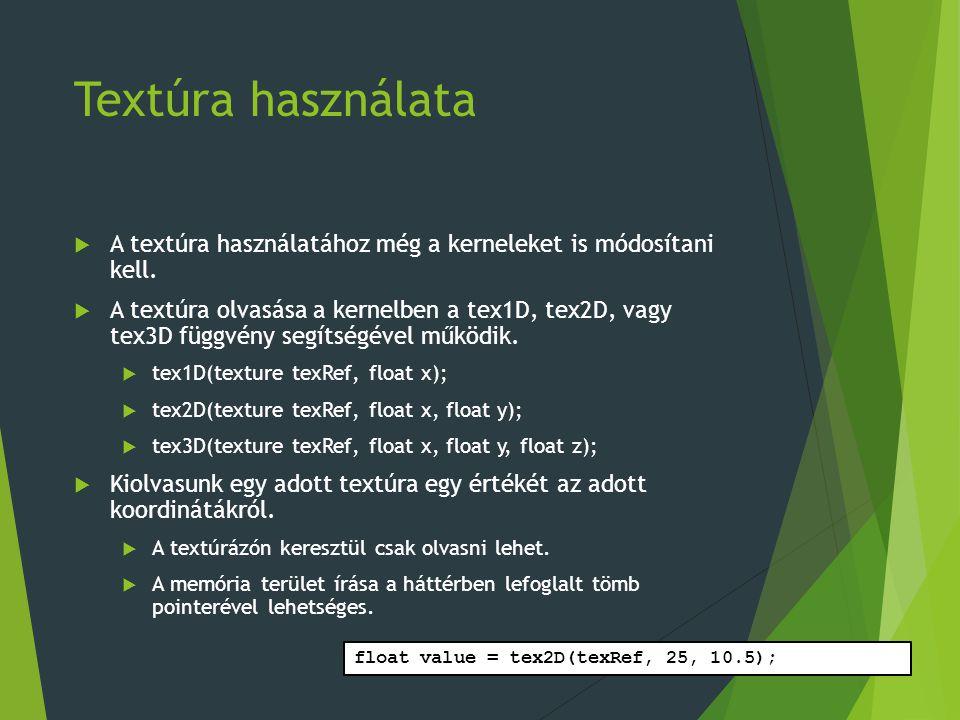 Textúra használata  A textúra használatához még a kerneleket is módosítani kell.