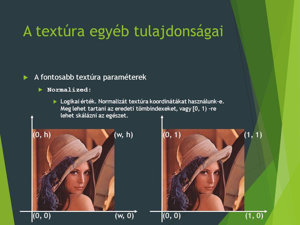A textúra egyéb tulajdonságai  A fontosabb textúra paraméterek  filterMode :  Ha nem egész indexről akarunk olvasni egy képben, akkor a végső érték hogy legyen meghatározva (grafikában interpoláció).
