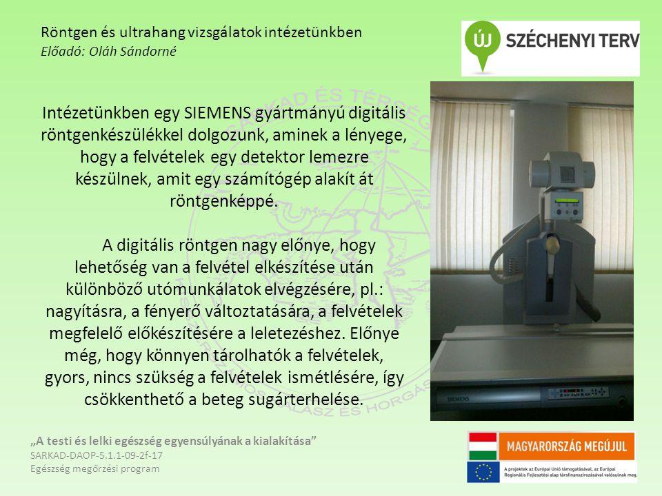 Intézetünkben egy SIEMENS gyártmányú digitális röntgenkészülékkel dolgozunk, aminek a lényege, hogy a felvételek egy detektor lemezre készülnek, amit egy számítógép alakít át röntgenképpé.