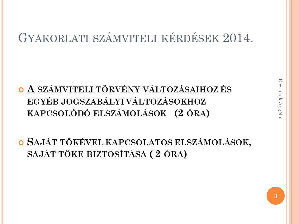Rezsabek Angéla 154 3..Taggal szembeni követelés 38Pénzeszköz Kifizetett összeg 3..