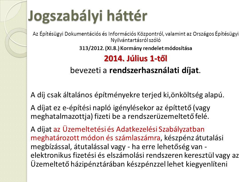 Az Építésügyi Dokumentációs és Információs Központról, valamint az Országos Építésügyi Nyilvántartásról szóló 313/2012. (XI.8.) Kormány rendelet módos