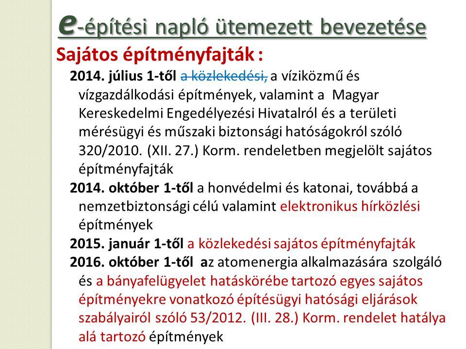 Sajátos építményfajták : 2014. július 1-től a közlekedési, a víziközmű és vízgazdálkodási építmények, valamint a Magyar Kereskedelmi Engedélyezési Hiv