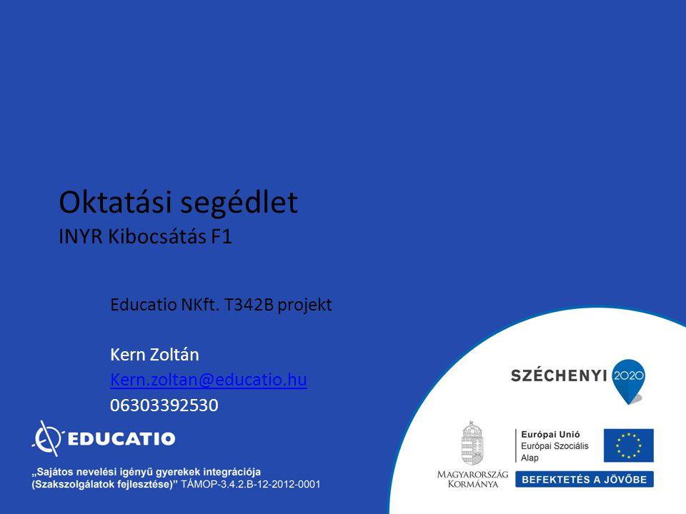 Educatio NKft. T342B projekt Kern Zoltán Kern.zoltan@educatio.hu 06303392530 Oktatási segédlet INYR Kibocsátás F1