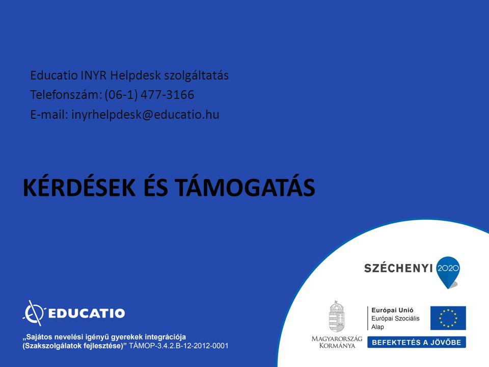 KÉRDÉSEK ÉS TÁMOGATÁS Educatio INYR Helpdesk szolgáltatás Telefonszám: (06-1) 477-3166 E-mail: inyrhelpdesk@educatio.hu