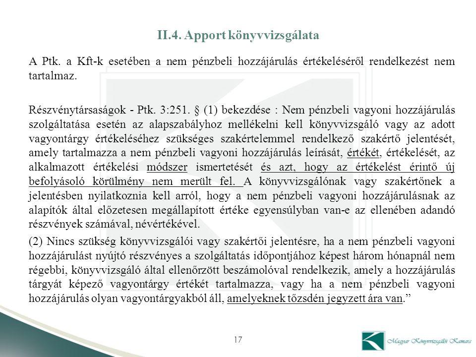 II.4. Apport könyvvizsgálata A Ptk. a Kft-k esetében a nem pénzbeli hozzájárulás értékeléséről rendelkezést nem tartalmaz. Részvénytársaságok - Ptk. 3