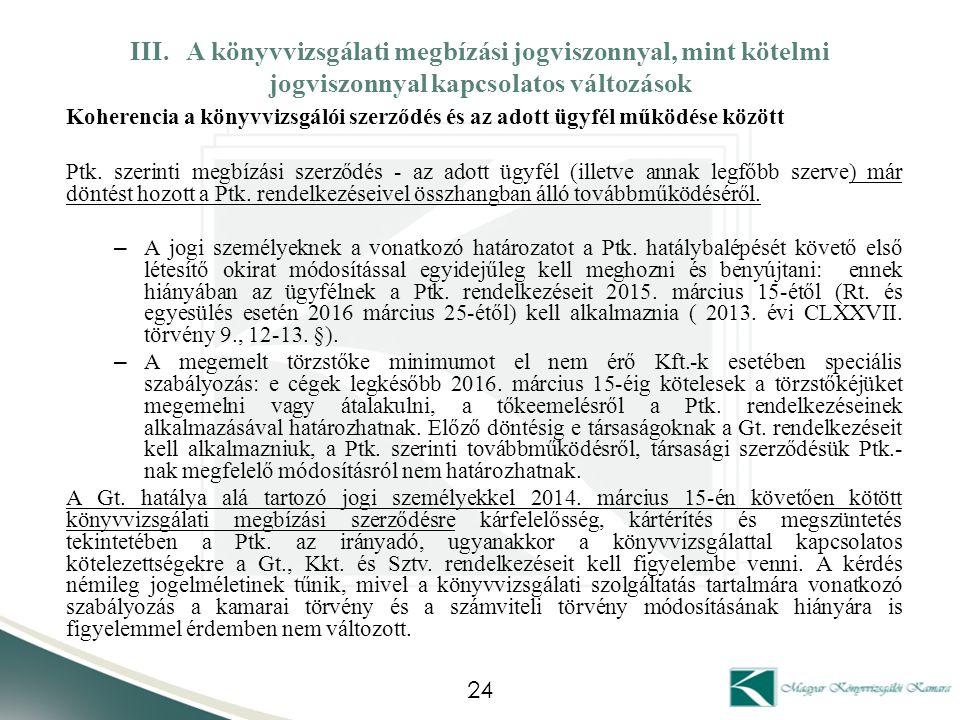 III. A könyvvizsgálati megbízási jogviszonnyal, mint kötelmi jogviszonnyal kapcsolatos változások Koherencia a könyvvizsgálói szerződés és az adott üg