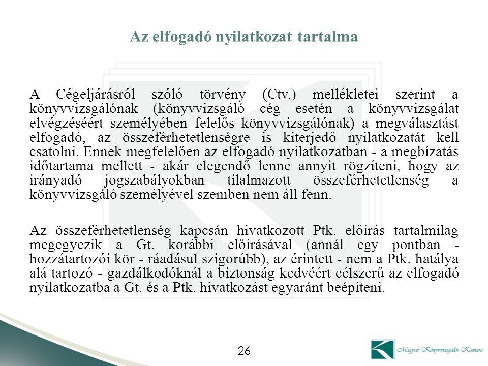 Az elfogadó nyilatkozat tartalma A Cégeljárásról szóló törvény (Ctv.) mellékletei szerint a könyvvizsgálónak (könyvvizsgáló cég esetén a könyvvizsgála