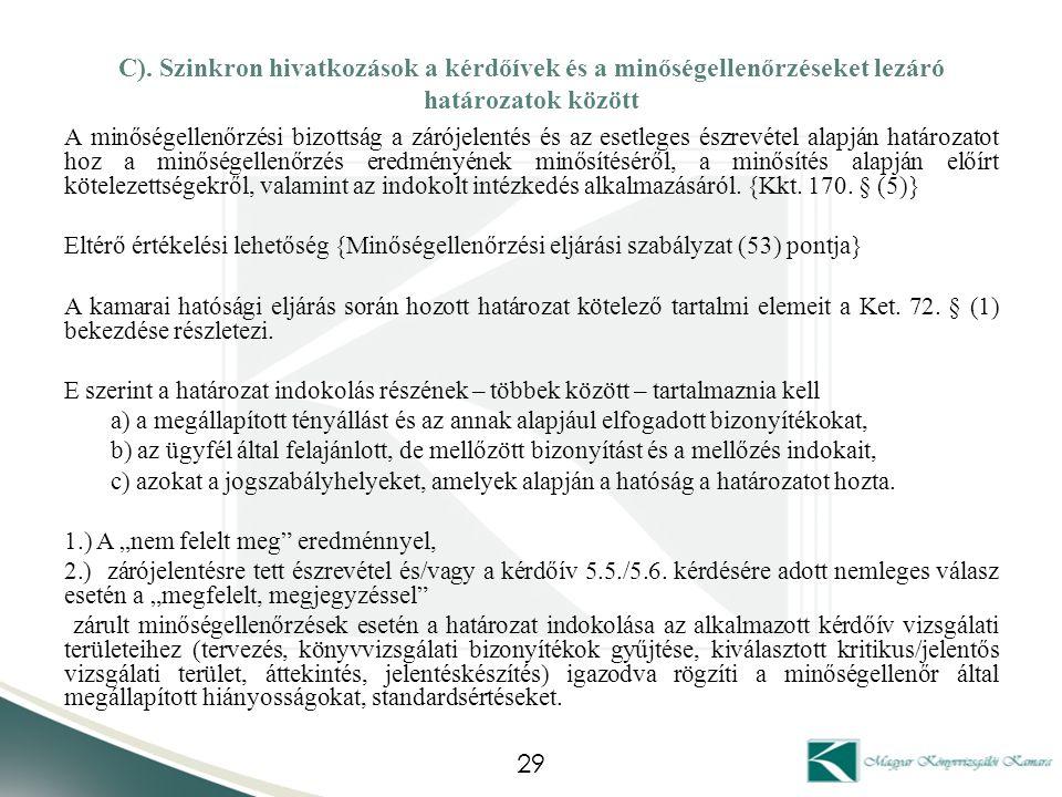 C). Szinkron hivatkozások a kérdőívek és a minőségellenőrzéseket lezáró határozatok között A minőségellenőrzési bizottság a zárójelentés és az esetleg
