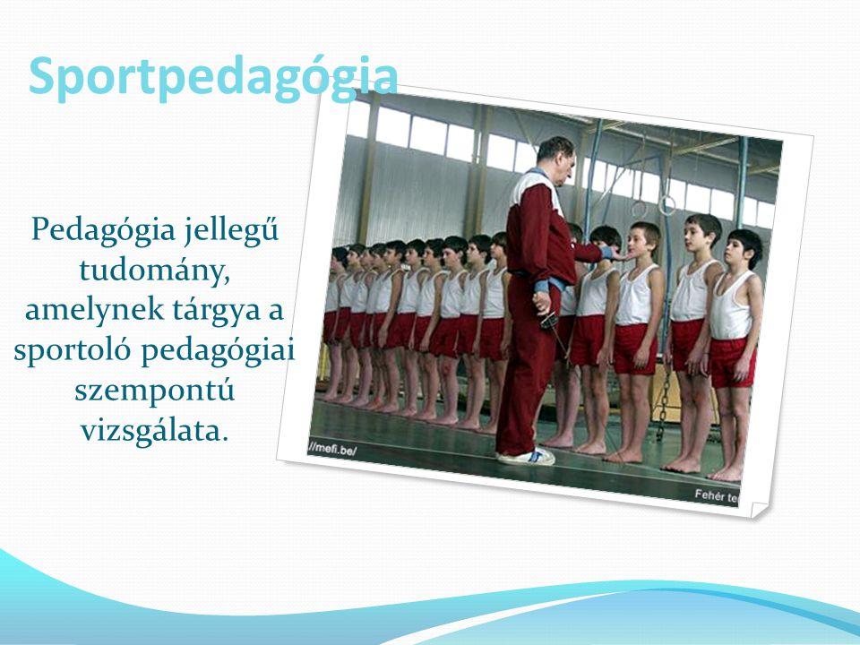 Pedagógia jellegű tudomány, amelynek tárgya a sportoló pedagógiai szempontú vizsgálata.