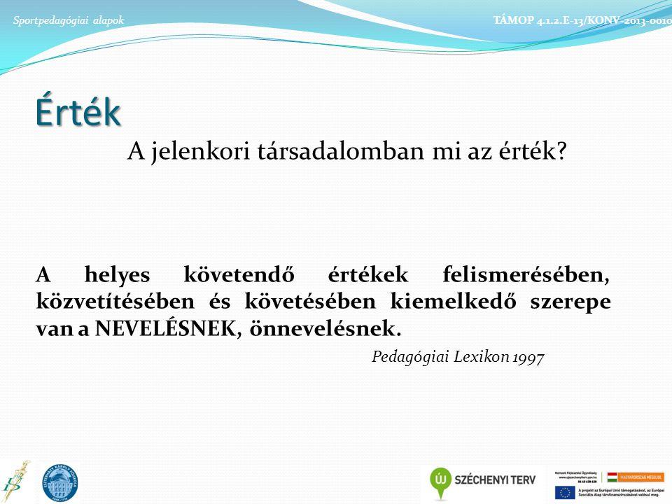 A sportpedagógiai kutatás folyamata Sportpedagógiai alapok TÁMOP 4.1.2.E-13/KONV-2013-0010 1.